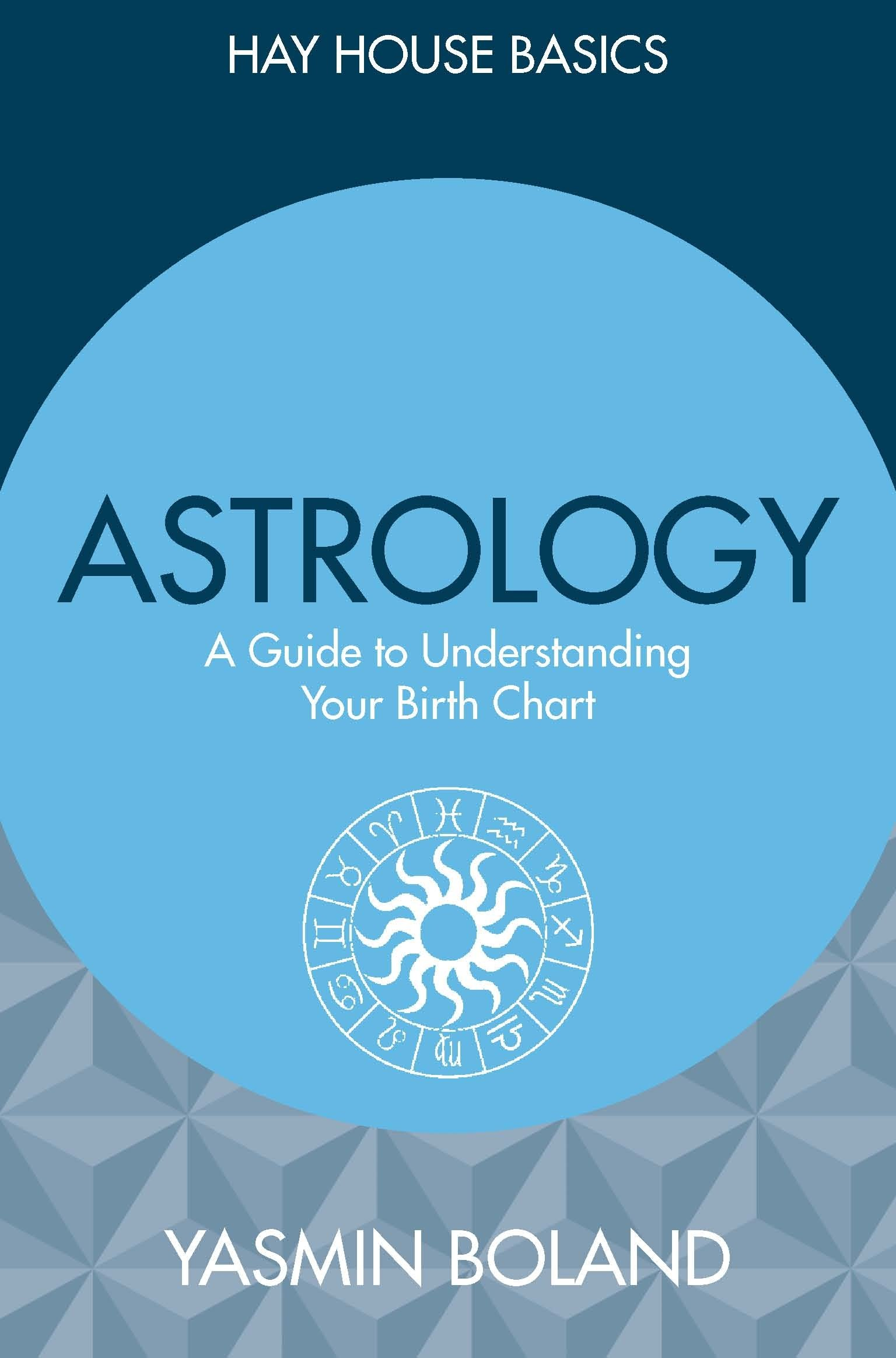 Astrology a guide to understanding your birth chart hay house astrology a guide to understanding your birth chart hay house basics yasmin boland 9781781806470 amazon books nvjuhfo Image collections