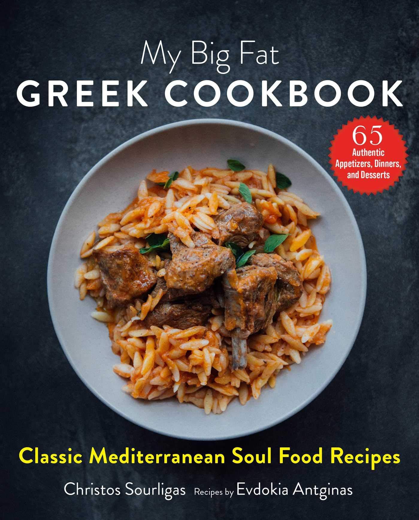 My Big Fat Greek Cookbook Classic Mediterranean Soul Food Recipes Amazon De Sourligas Christos Antginas Evdokia Tsarouchas Angelo Fremdsprachige Bucher