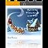 Reise mit dem Weihnachtsmann um die Welt!: 24 Weihnachtsgeschichten bis zum Heiligen Abend - Kinderbuch zum Vor- und Selberlesen