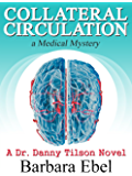 Collateral Circulation: a Medical Mystery (A Dr. Danny Tilson Novel Book 3)