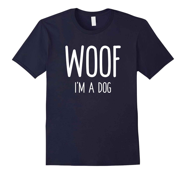 Woof I'm A Dog T Shirt funny easy halloween costume gift-FL