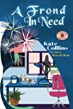 A FROND IN NEED: A Flower Shop Mystery Summer Novella (Flower Shop Mystery Series)