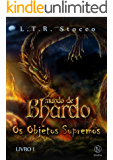 Os Objetos Supremos (Mundo de Bhardo, #1)