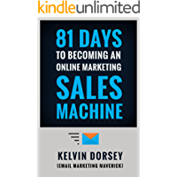 81 DAYS TO BECOMING AN ONLINE MARKETING SALES MACHINE (English Edition)