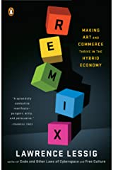 Remix: Making Art and Commerce Thrive in the Hybrid Economy (English Edition) eBook Kindle