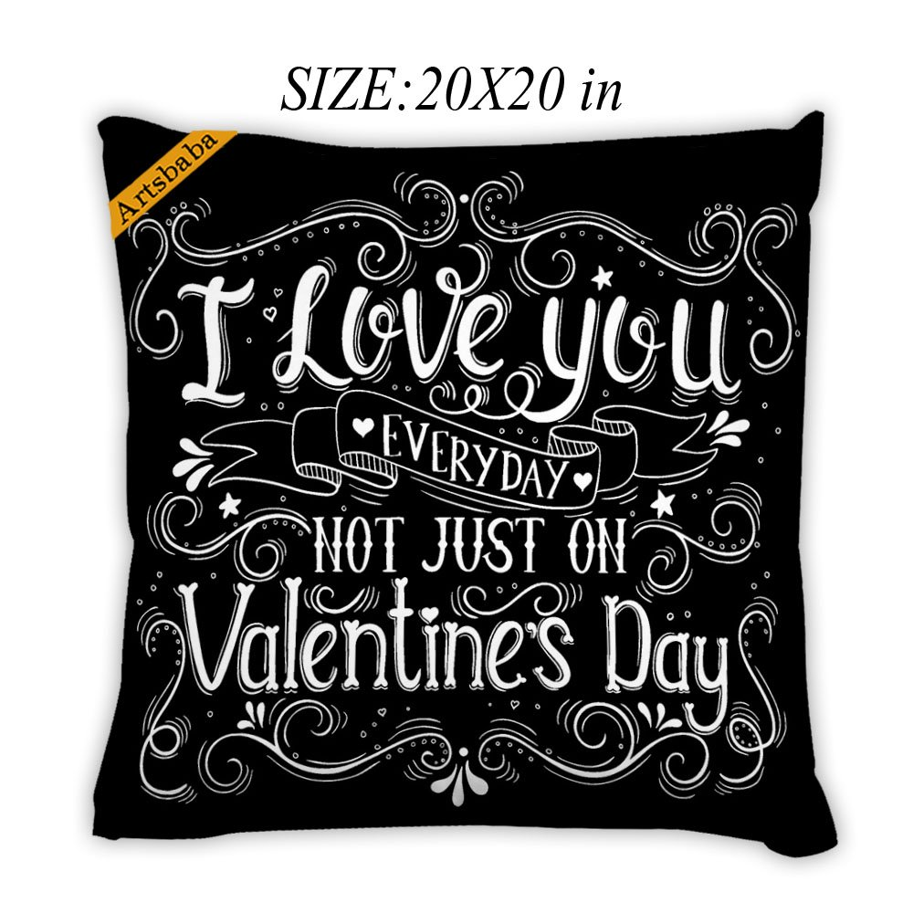 Artsbaba Pillowcases I Love You Everyday Not Just On Valentine's Day Zipped Pillowcase Decorative Throw Pillow Cover 20''x20'' by Artsbaba