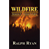 WILDFIRE: Memories of a Wildland Firefighter
