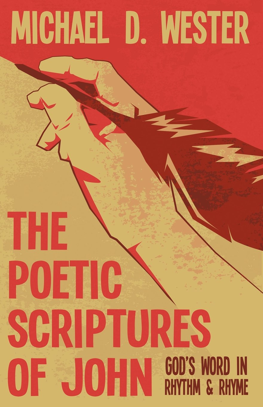 The Poetic Scriptures Of John God S Word In Rhythm And Rhyme
