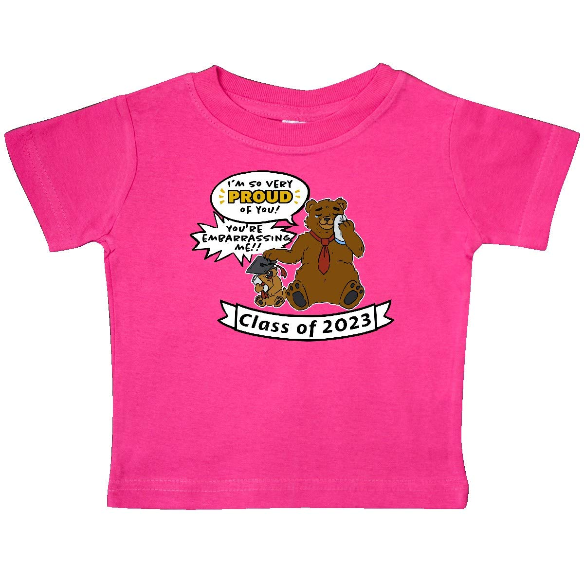 inktastic Im So Proud of You Youre Embarrassing Me Class of 2023 Baby T-Shirt