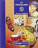 La Porcelaine : 101 astuces