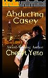 Abducting Casey (Romantic Suspense)