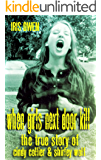 When Girls Next Door Kill : The True Story of Cindy Collier & Shirley Wolf