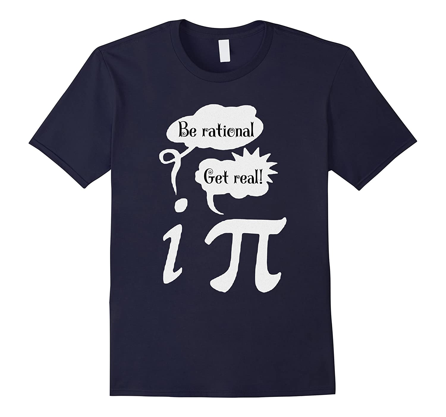 Be Rational Get Real Tshirt-CL