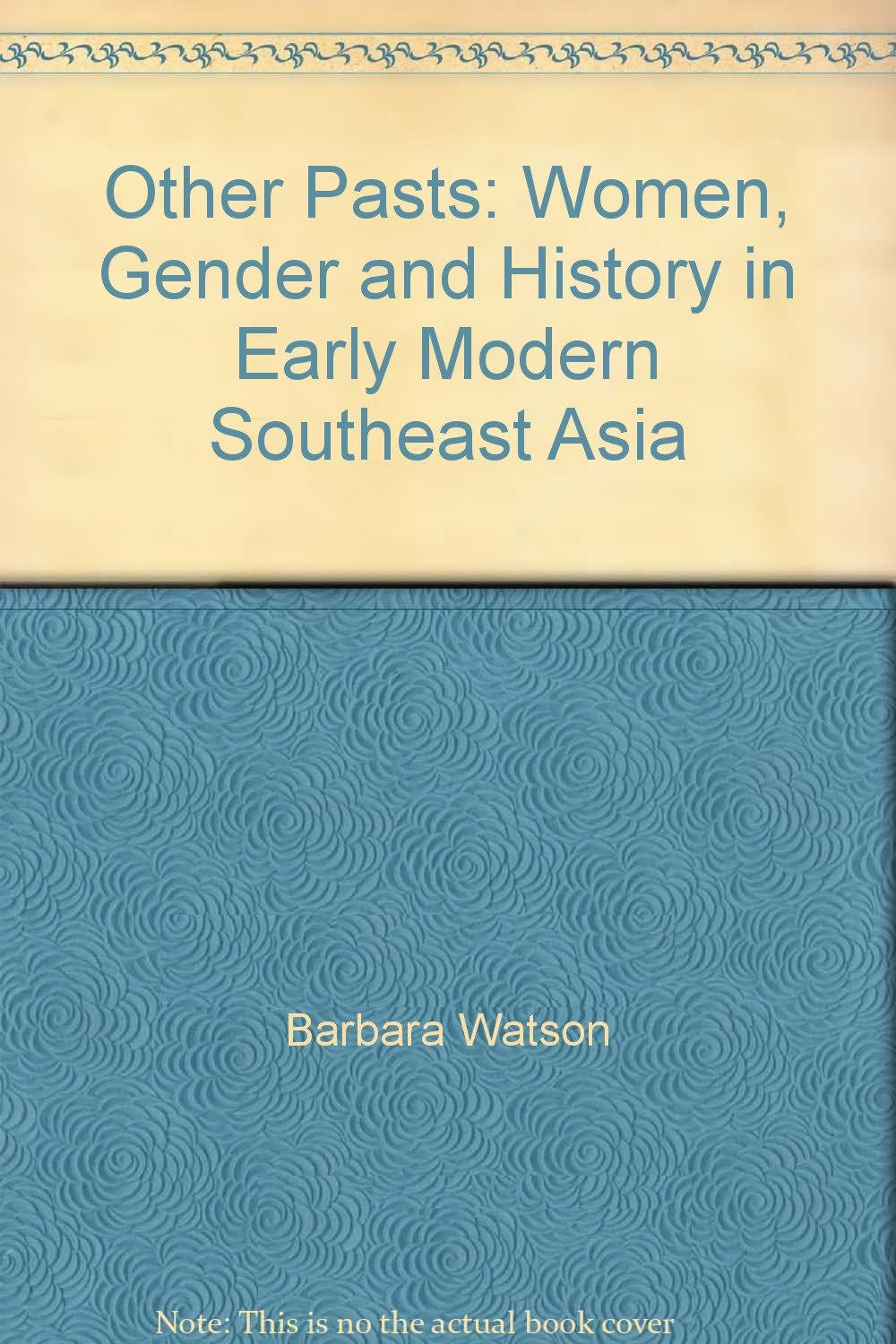 Download Other Pasts: Women, Gender and History in Early Modern Southeast Asia pdf epub
