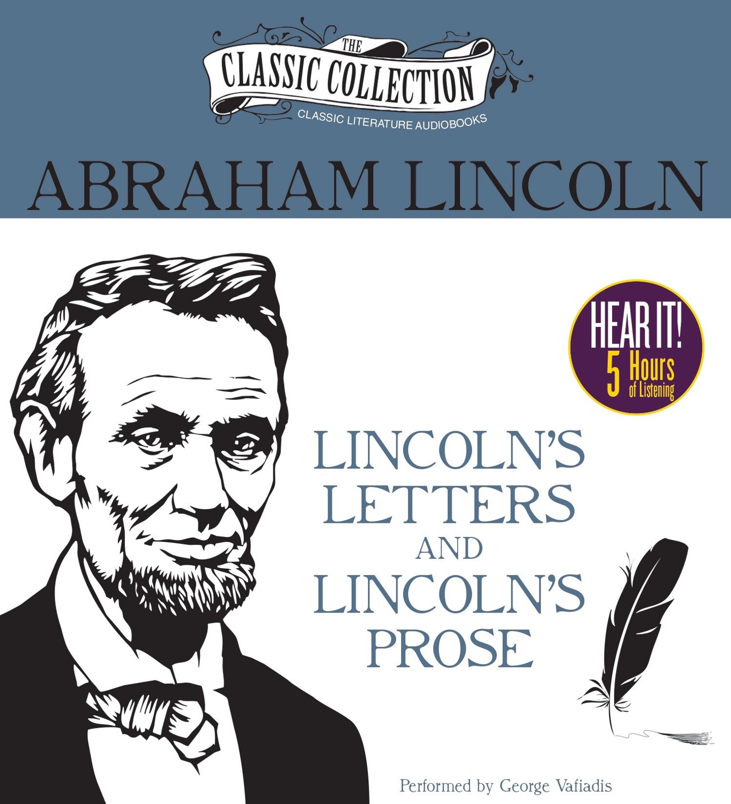 Read Online Lincoln's Letters and Lincoln's Prose: The Private Man and the Warrior & Major Works by a Great American Writer (The Classic Collection) pdf epub