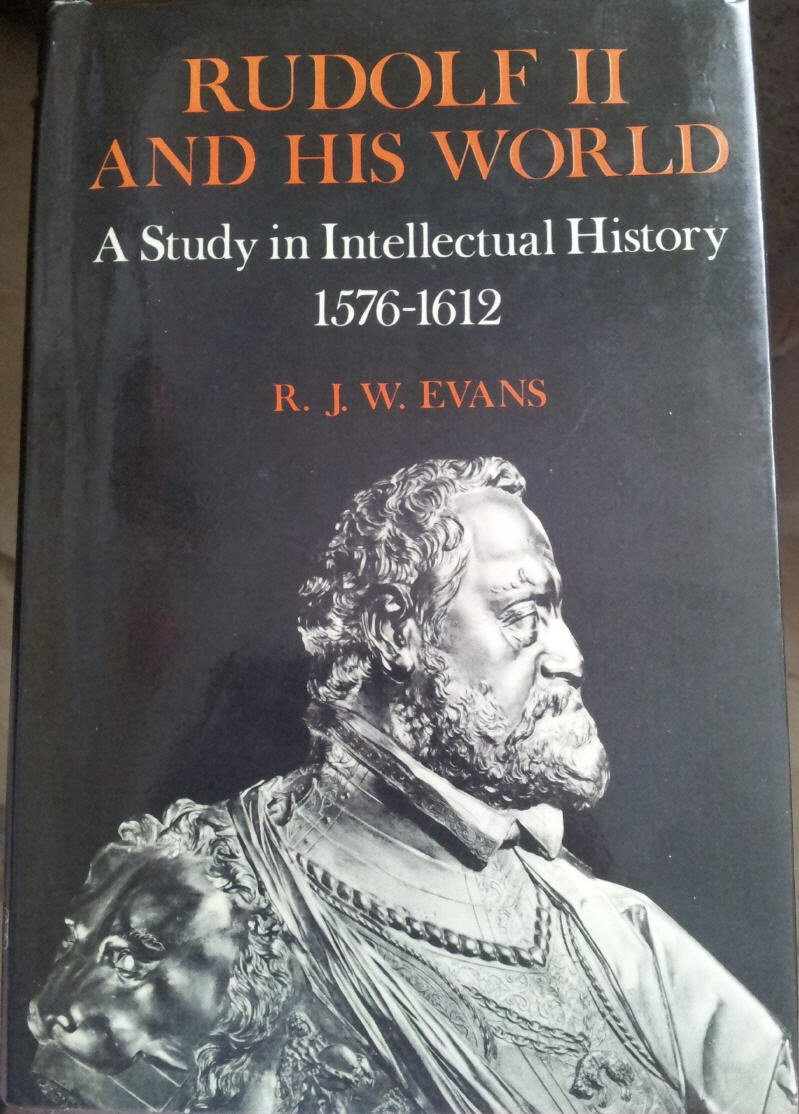 Rudolf II and His World: A Study in Intellectual History, 1576-1612, :  Robert John Weston Evans: 9780198225164: Amazon.com: Books