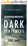 The Nephilim Imperatives: Dark Sentences (The Second Coming Chronicles Book 2)