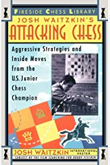 Attacking Chess: Aggressive Strategies and Inside Moves from the U.S. Junior Chess Champion (Fireside Chess Library) Paperback