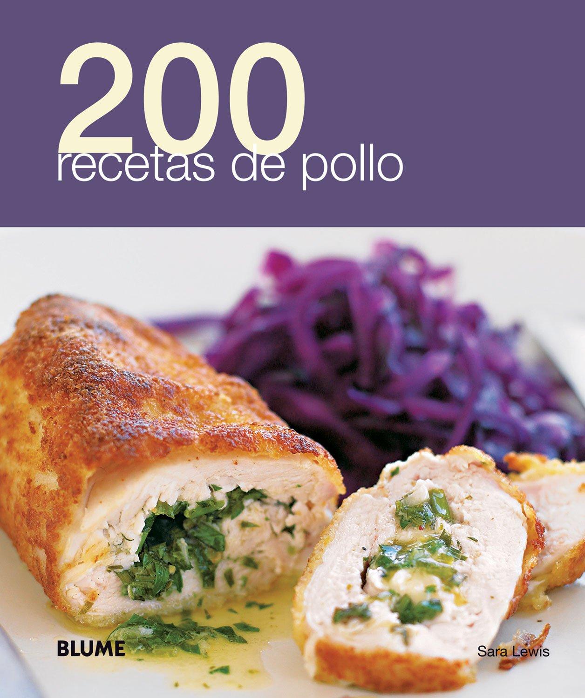 200 recetas de pollo (Spanish Edition): Sara Lewis: 9788480769501:  Amazon.com: Books