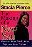 The Making of a New You: Revamp Your Look, Your Life and Your Future!