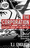 The Corporation: The Rise and Fall of America's Cuban Mafia