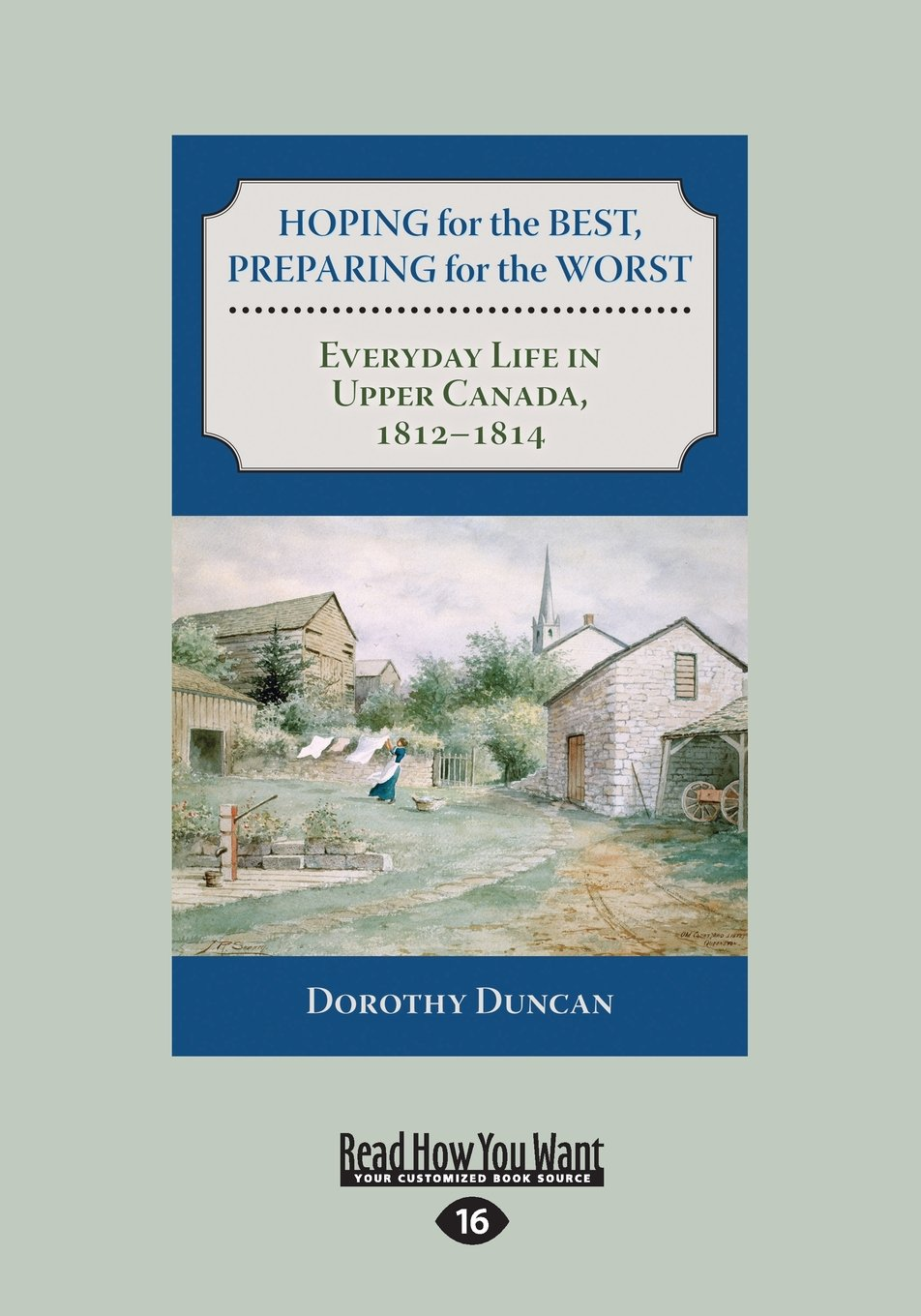 Hoping for the Best, Preparing for the Worst: Everyday Life in Upper Canada, 1812-1814 pdf