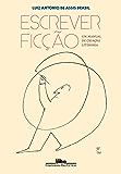 Escrever ficção: Um manual de criação literária