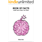 Book of Facts: 6380 Facts to Blow Your Mind!