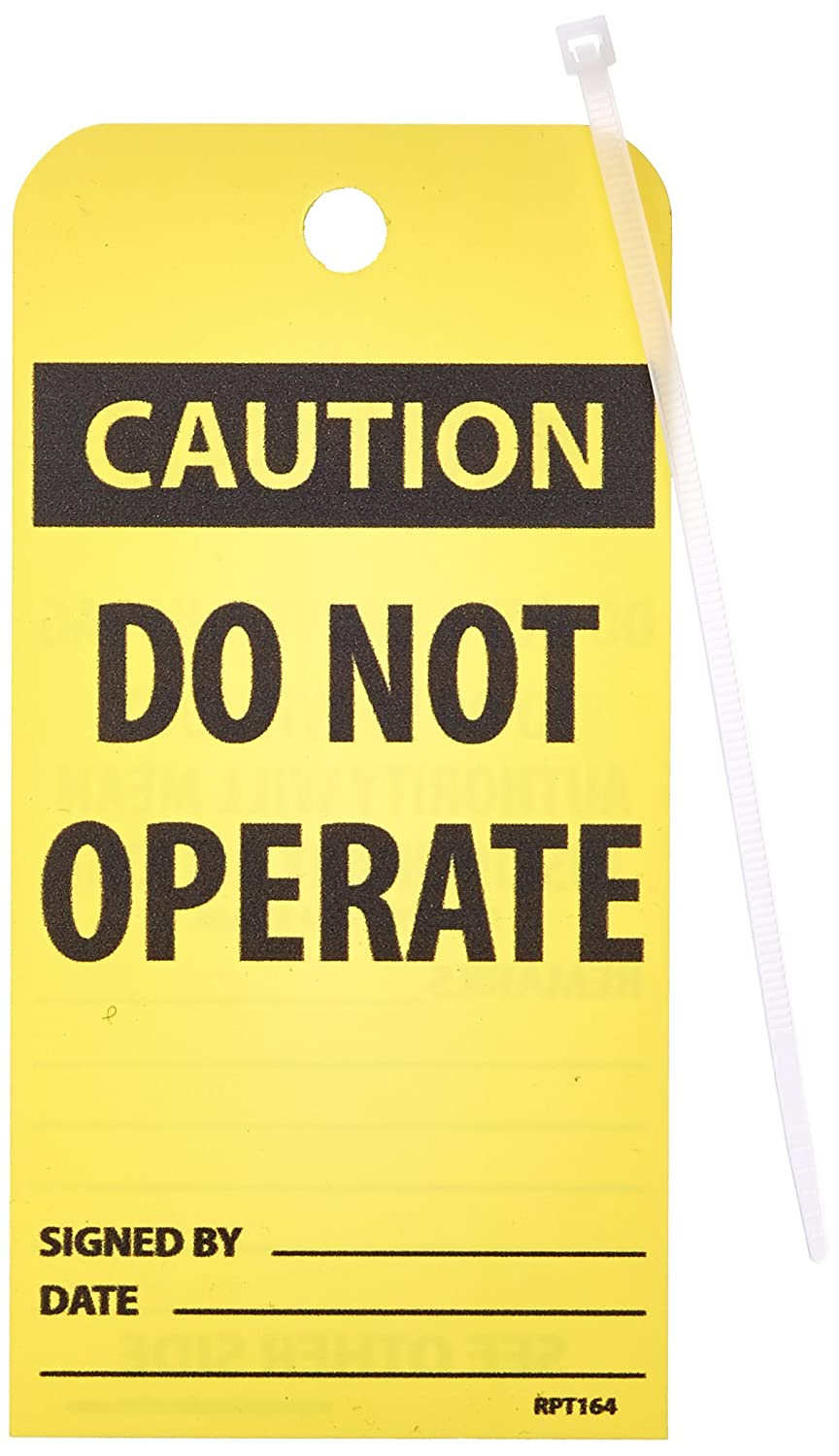 3 Length DO NOT OPERATE Accident Prevention Tag 6 Height Pack of 25 Black on Yellow Unrippable Vinyl NMC RPT164CAUTION