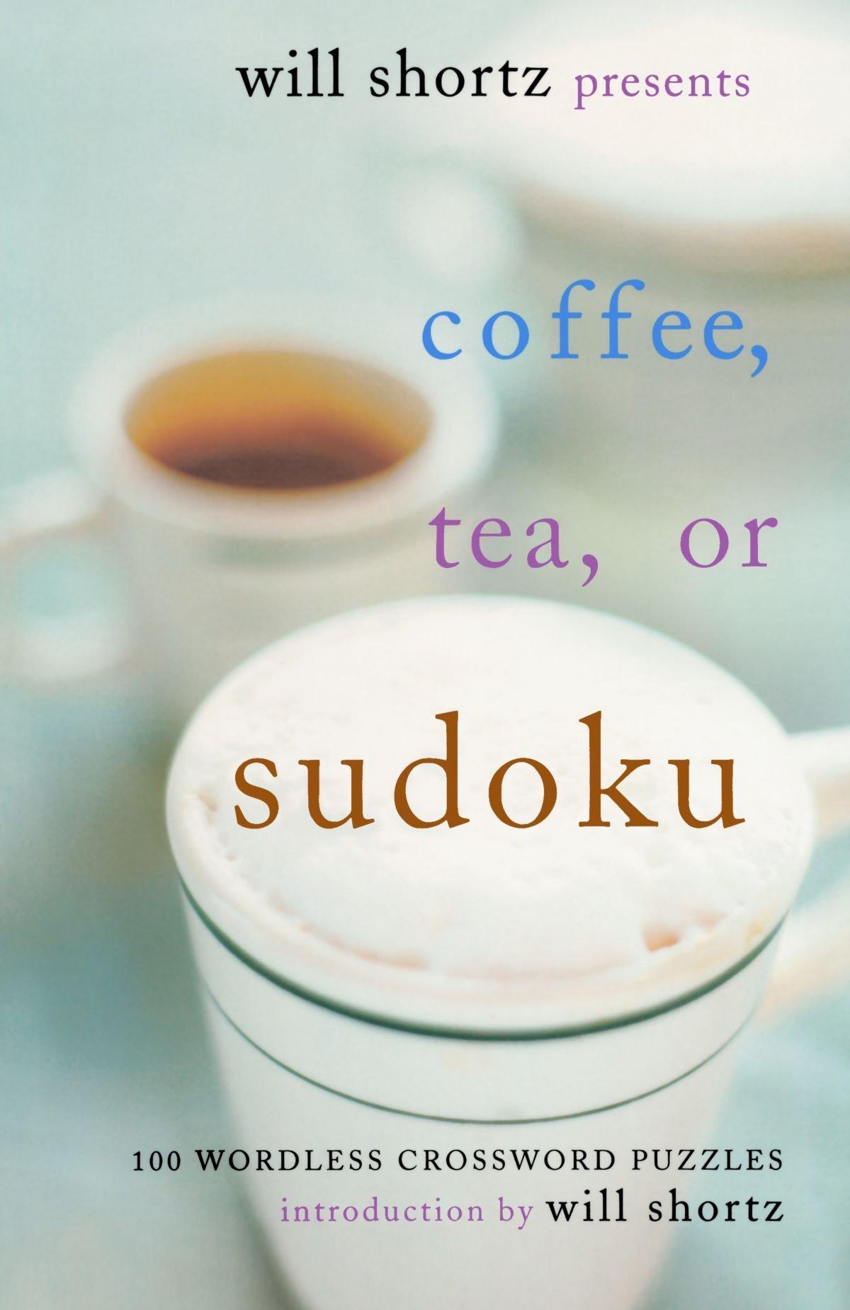 Download Will Shortz Presents Coffee, Tea, or Sudoku: 100 Wordless Crossword Puzzles PDF