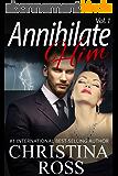 Annihilate Him: Vol. 1 (The Annihilate Me/Unleash Me Series) (Annihilate Me 2) (English Edition)