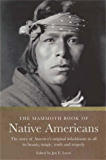 The Mammoth Book of Native Americans: The Story of America's Original Inhabitants in All Its Beauty, Magic, Truth and Tragedy (Mammoth Books 382) (English Edition)