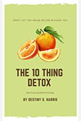 The 10 Thing Detox Kindle Edition
