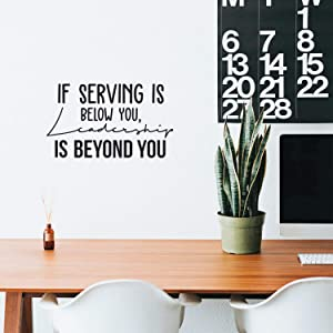 "Vinyl Wall Art Decal - If Serving is Below You Leadership is Beyond You - 16.5"" x 25"" - Trendy Inspirational Quote for Home Bedroom Living Room Office Work School Decoration Sticker"
