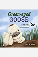 Green-Eyed Goose: A Boone Story about Overcoming Envy and Jealousy Kindle Edition