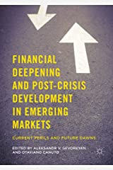 Financial Deepening and Post-Crisis Development in Emerging Markets: Current Perils and Future Dawns Kindle Edition