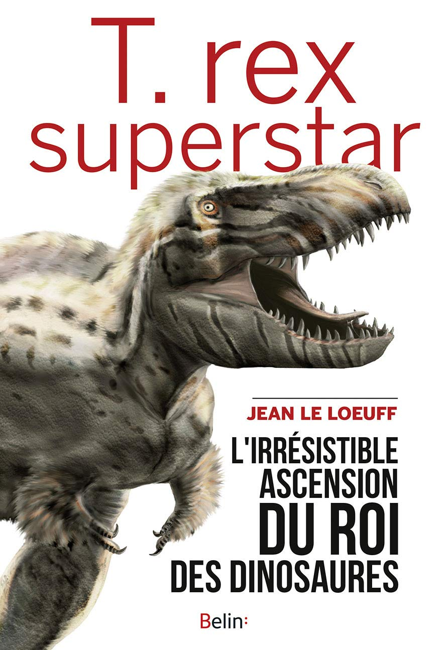 Amazon.fr - T. rex superstar - Le Loeuff, Jean - Livres