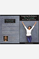 Conquering the Darkness: The Triumph over Depression Kindle Edition