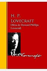 Obras de Howard Phillips Lovecraft: Biblioteca de Grandes Escritores Edición Kindle