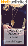 From the Flames: A Novel