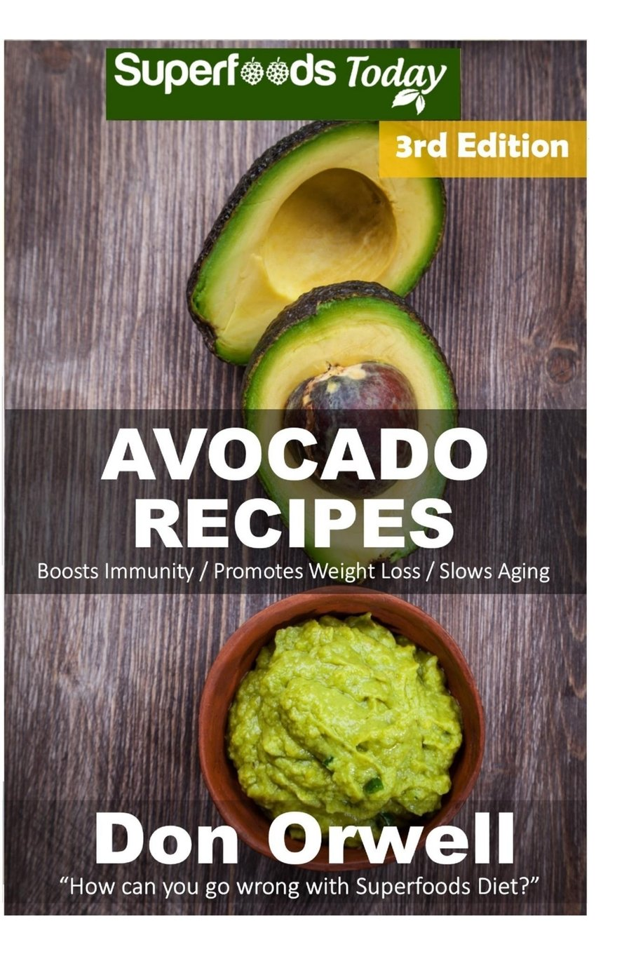 Avocado Recipes: Over 50 Quick & Easy Gluten Free Low Cholesterol Whole Foods Recipes full of Antioxidants & Phytochemicals (Volume 3) PDF