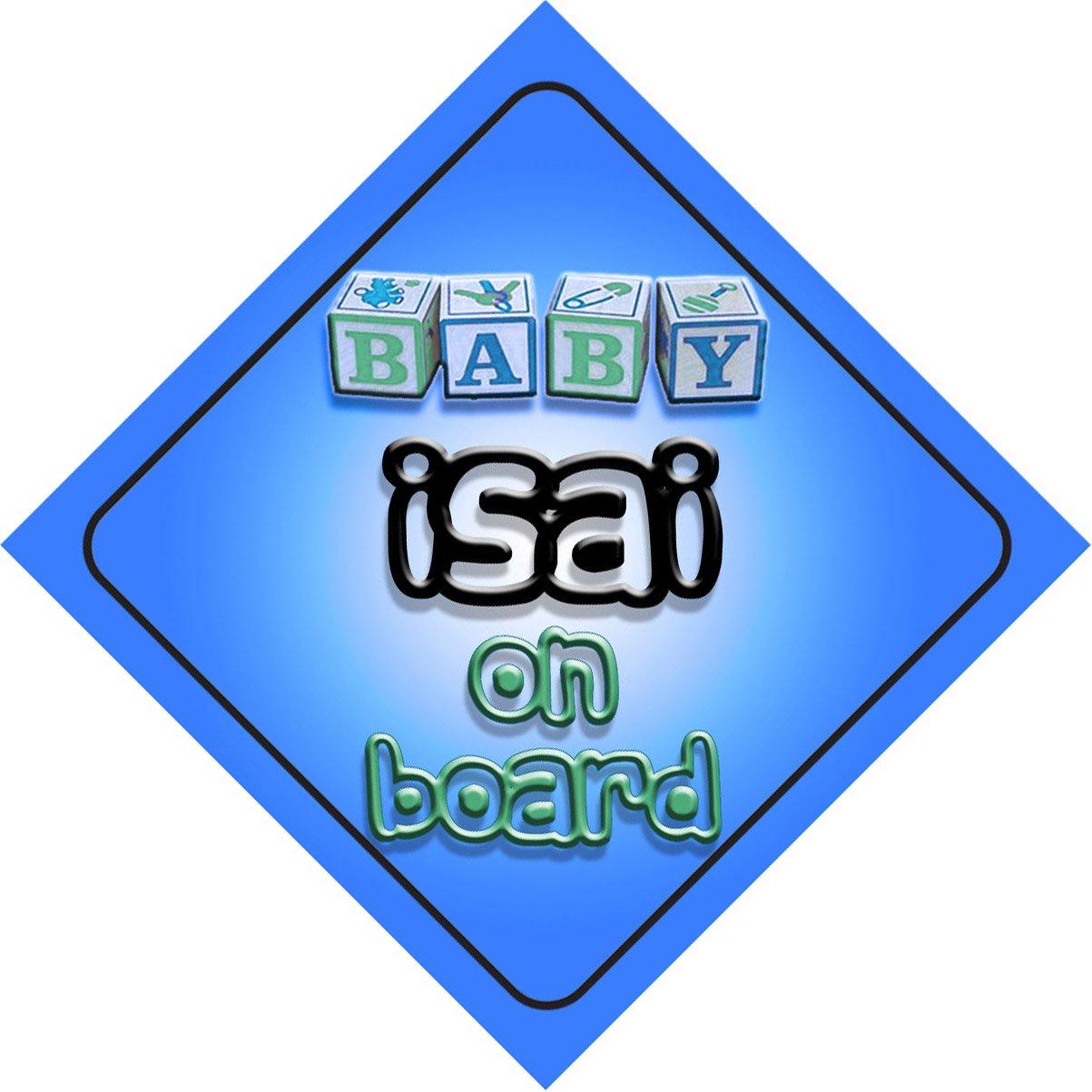 Baby Boy Isai sur la board Design Voiture Panneau cadeau/Cadeau pour nouveau/Nouveau-Né Bébé Enfant