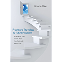 Physics and Technology for Future Presidents: An Introduction to the Essential Physics Every World Leader Needs to Know