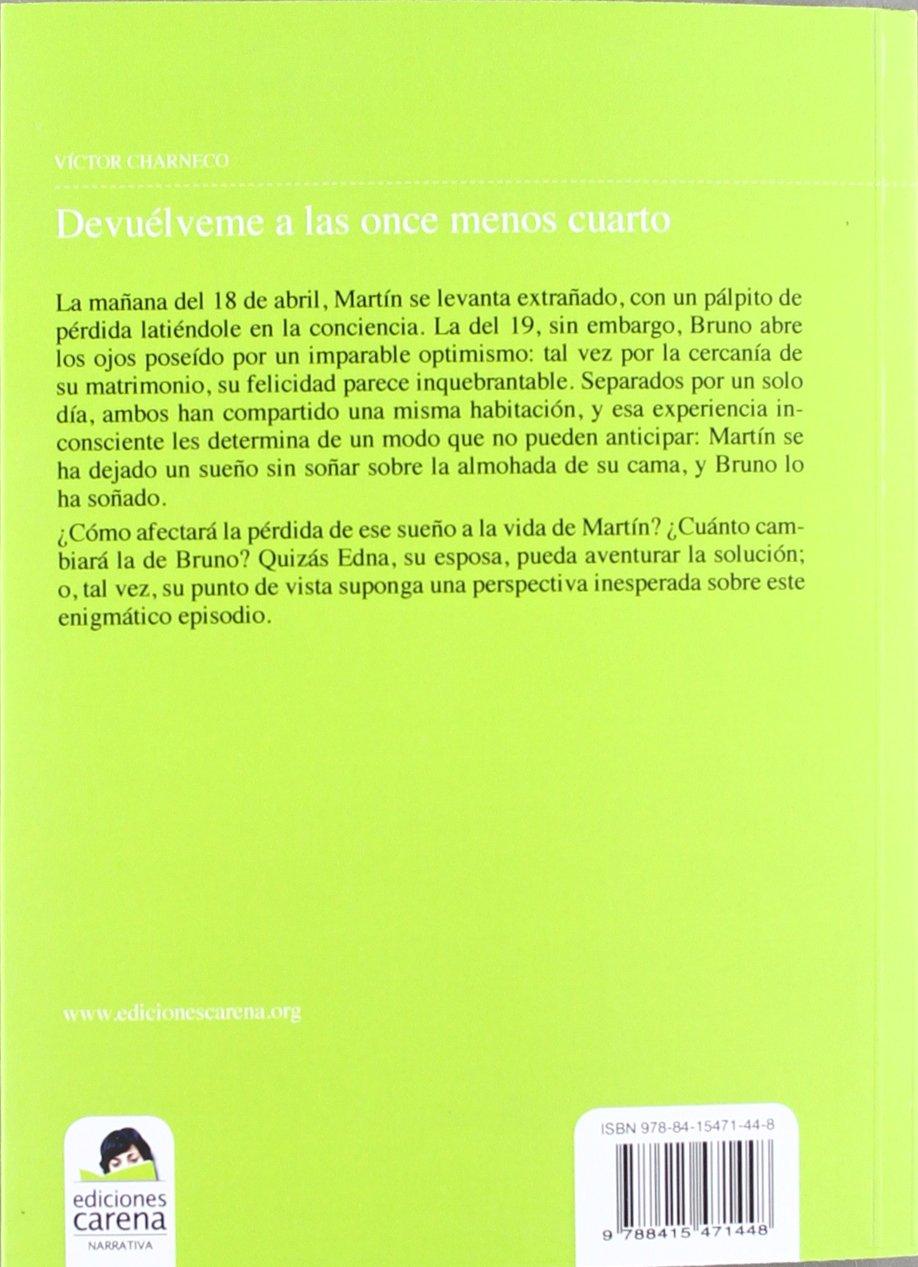 Devuélveme a las once menos cuarto (Spanish Edition): Charneco Sáez Víctor: 9788415471448: Amazon.com: Books