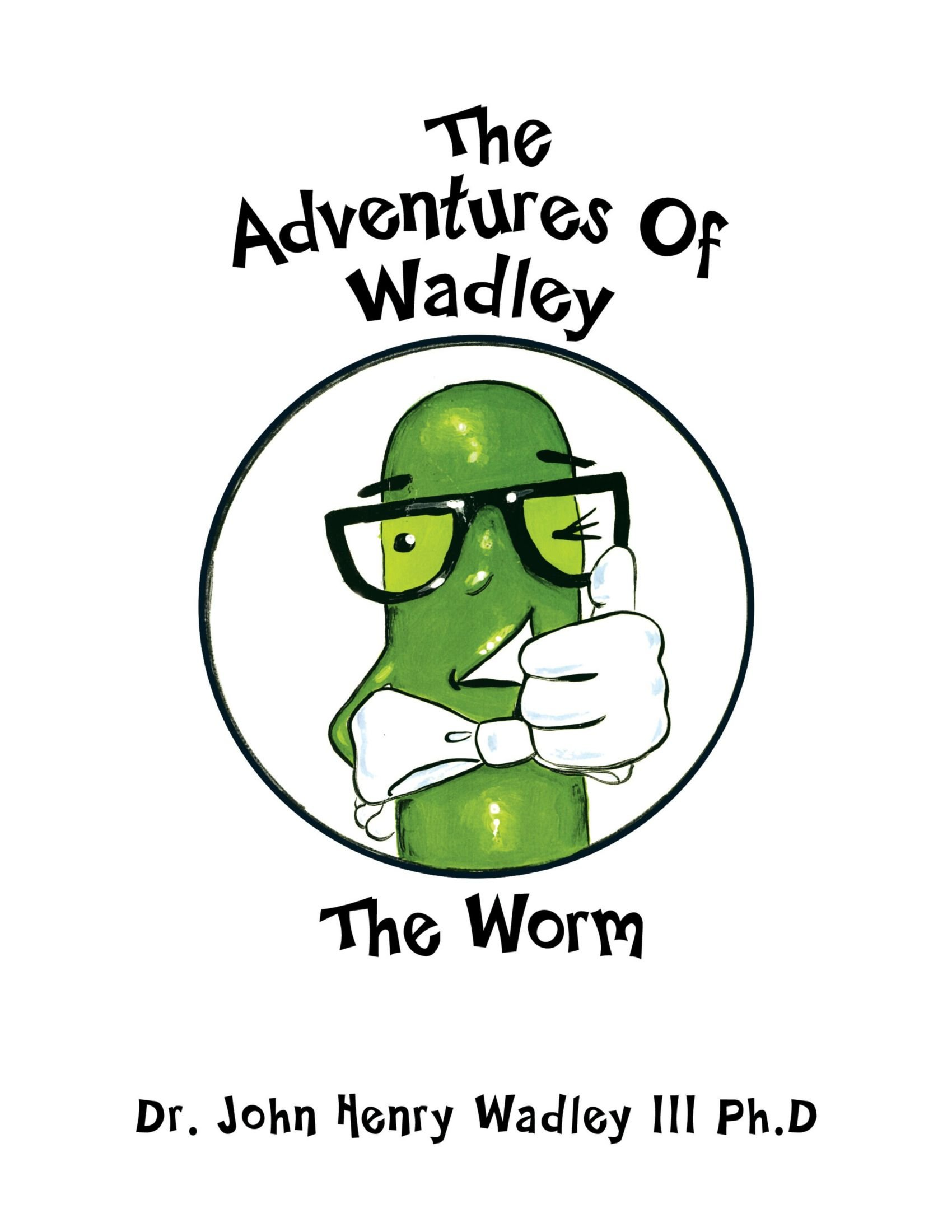 Download The Adventures Of Wadley: The Worm ebook