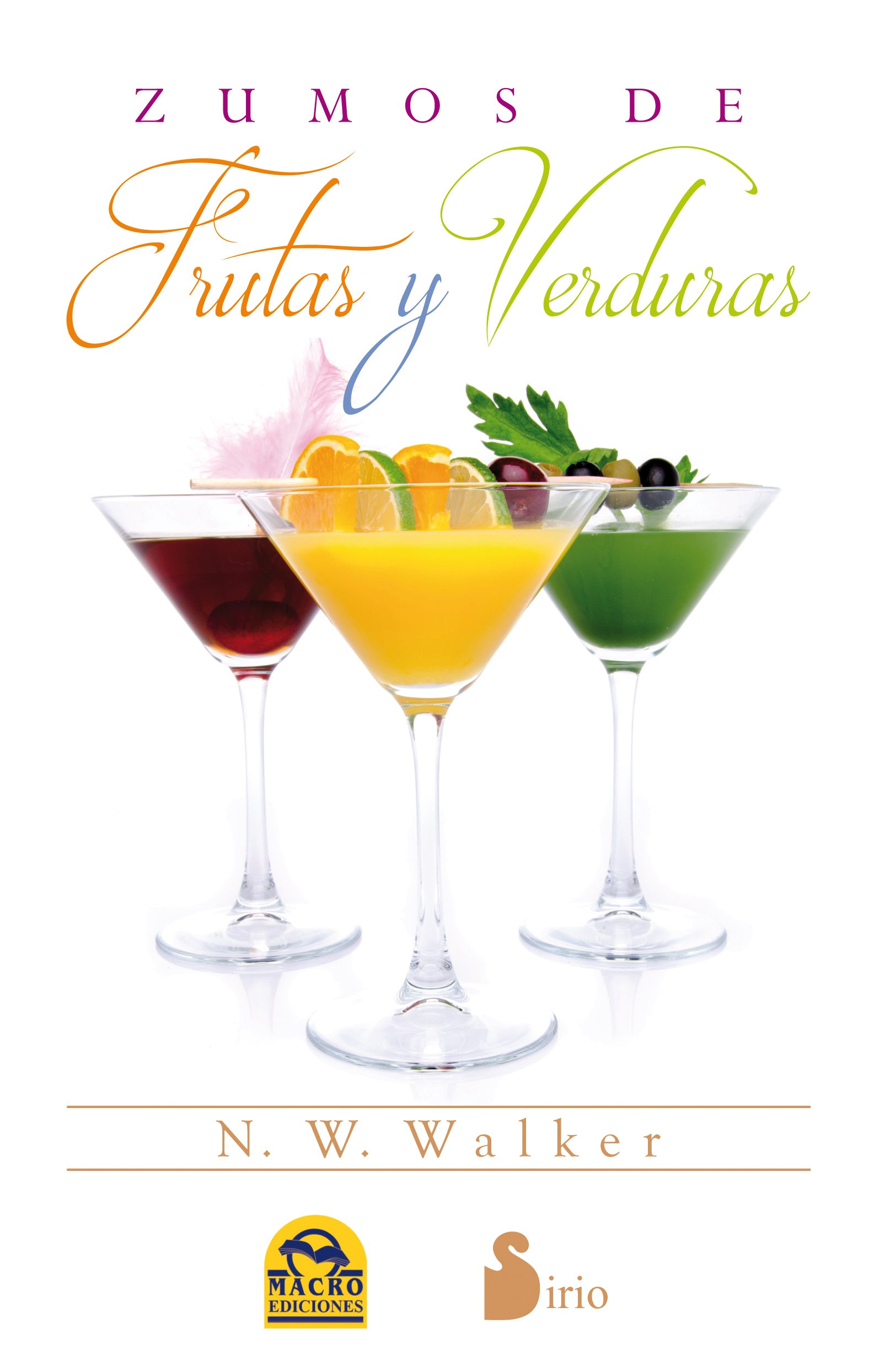 Amazon.com: Zumos de frutas y verduras (Spanish Edition) (9788416233526): N. H. Walker: Books