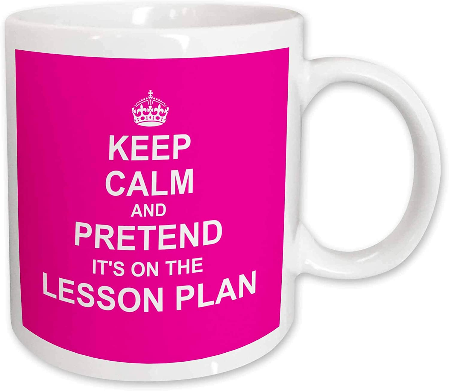 3dRose mug_179744_2 Hot Pink Keep Calm And Pretend Its On The Lesson Plan Fun Teacher Gift Ceramic Mug, 15 oz