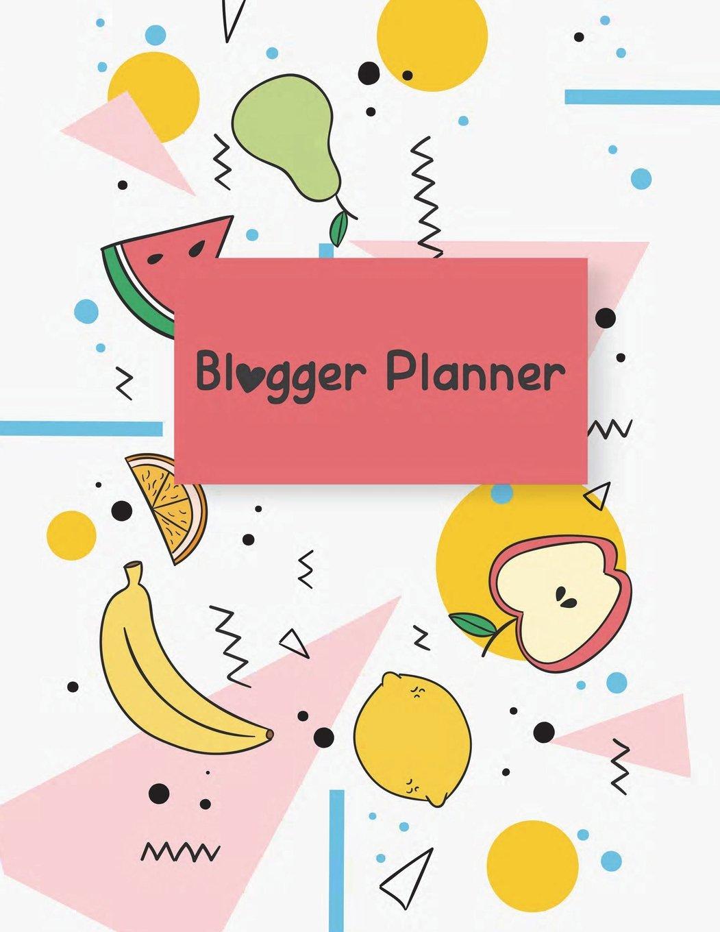 """Download Blogger Planner: Happy Fruits, Blog statistics, Daily Blogger posts and Manager Schedule 120 Pages Large Size 8.5"""" x 11"""" PDF"""