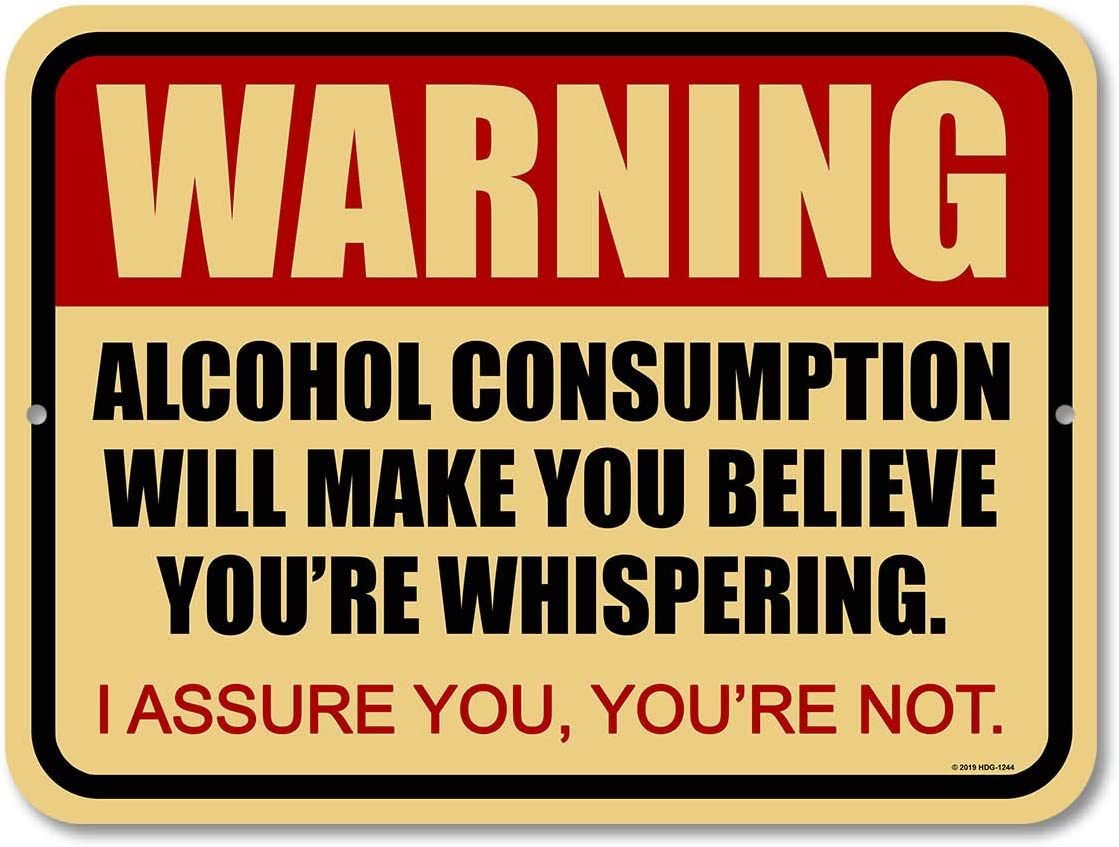 Honey Dew Gifts Funny Signs, Warning Alcohol Consumption Will Make You Believe You're Whispering 9 inch by 12 inch Metal Bar Decor and Accessories, Made in USA