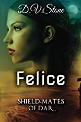 Felice: Shield-Mates of Dar Kindle Edition